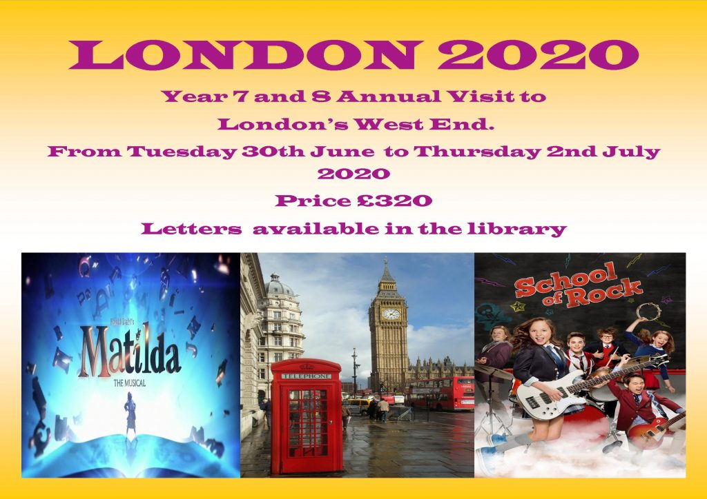 Year 7 and Year 8 Annual Visit to London's West End: Tuesday 30th June to Thursday 2nd July 2020
