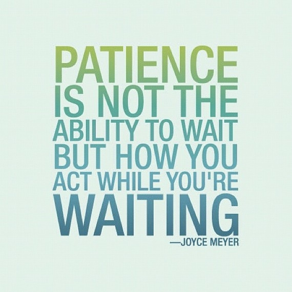 Thought of the week Patience