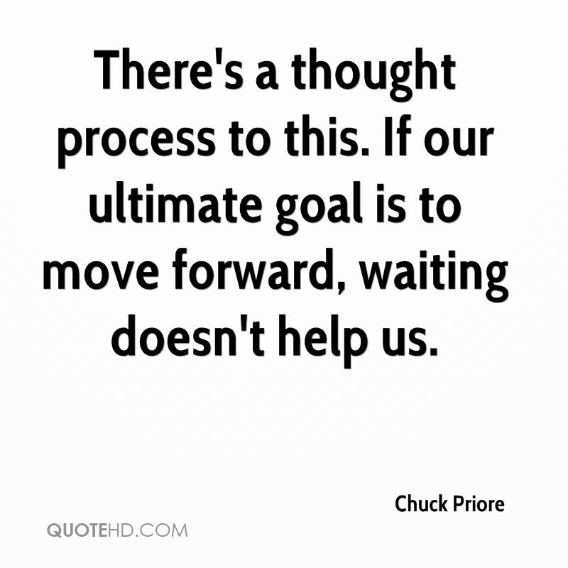chuck-priore-quote-theres-a-thought-process-to-this-if-our-ultimate